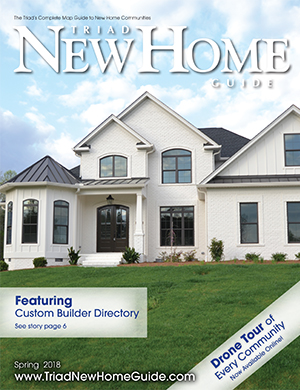 Triad New Home Guide - Spring 2018 Cover